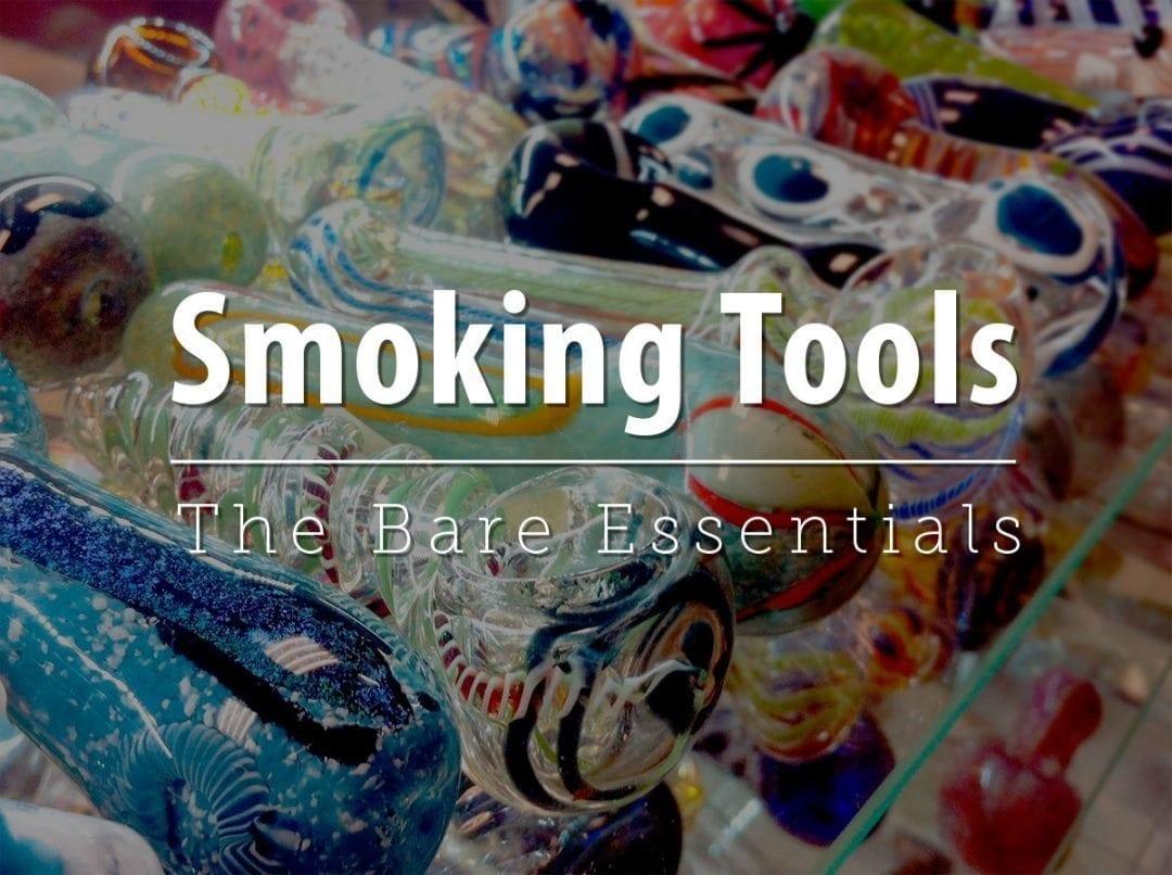 Smoking Tools: The Bare Essentials - Supernova Smoke Shop