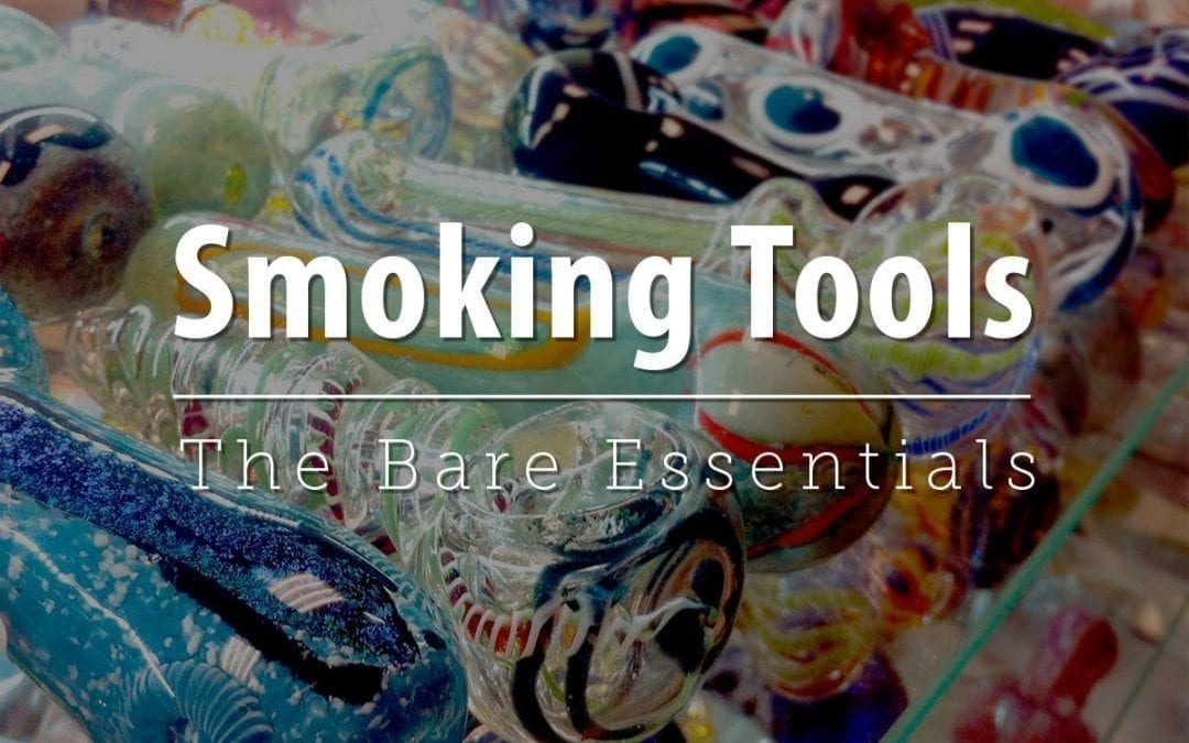 Smoking Tools - The Bare Essentials